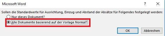 Word 2016 Alle Dokumente basierend auf der Vorlage Normal? auswählen